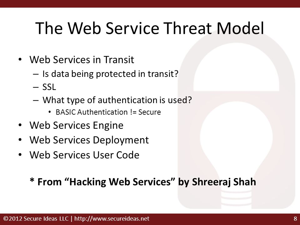 The Web Service Threat Model Web Services in Transit – Is data being protected in transit? – SSL – What type of authentication is used? BASIC Authenti