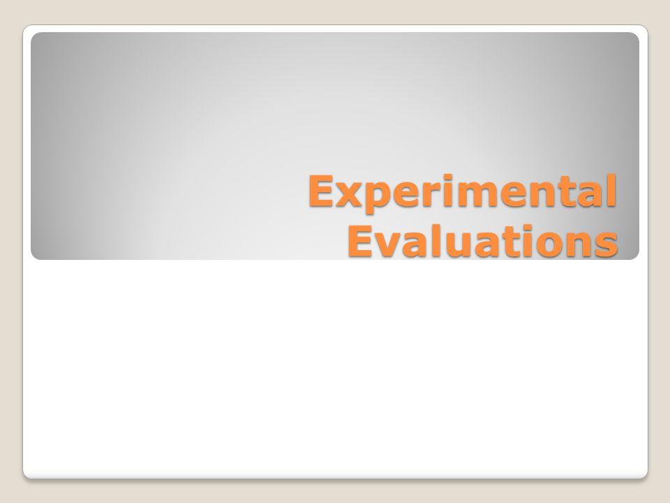 Experimental Evaluations