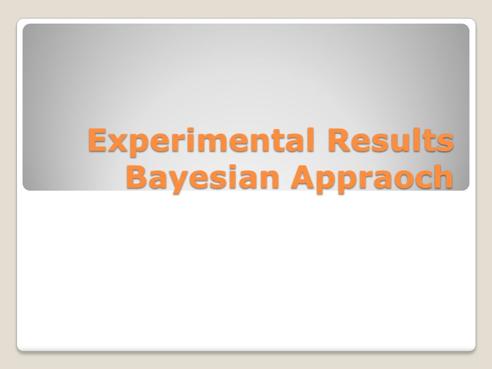 Experimental Results Bayesian Appraoch