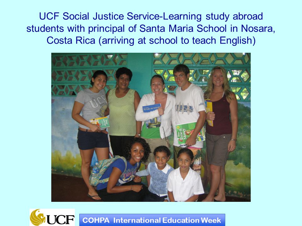 UCF Social Justice Service-Learning study abroad students with principal of Santa Maria School in Nosara, Costa Rica (arriving at school to teach English) COHPA International Education Week