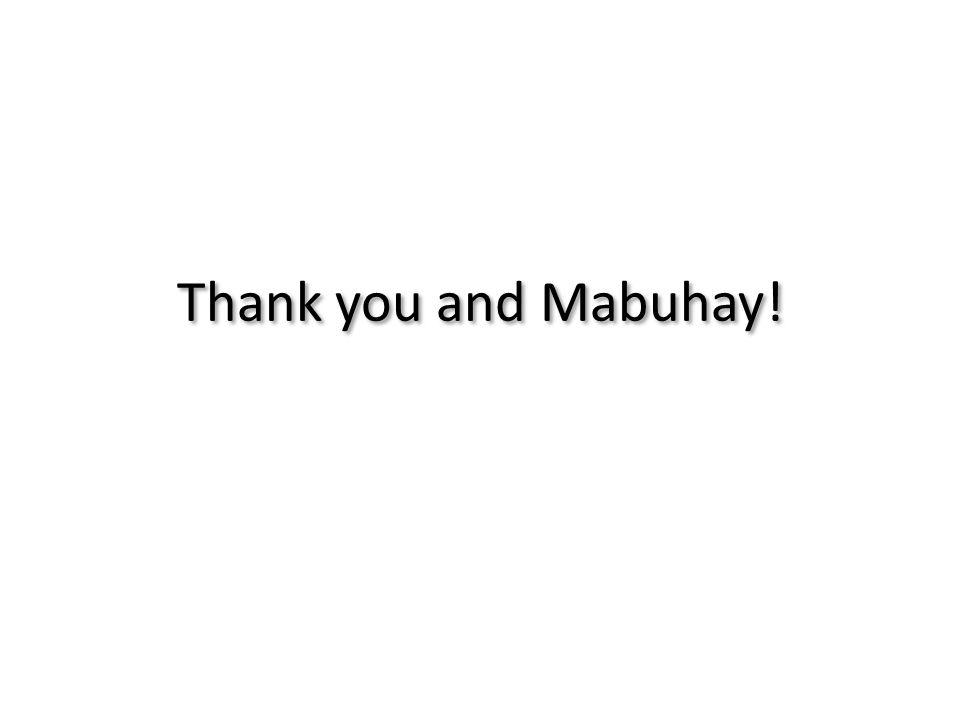 Thank you and Mabuhay!