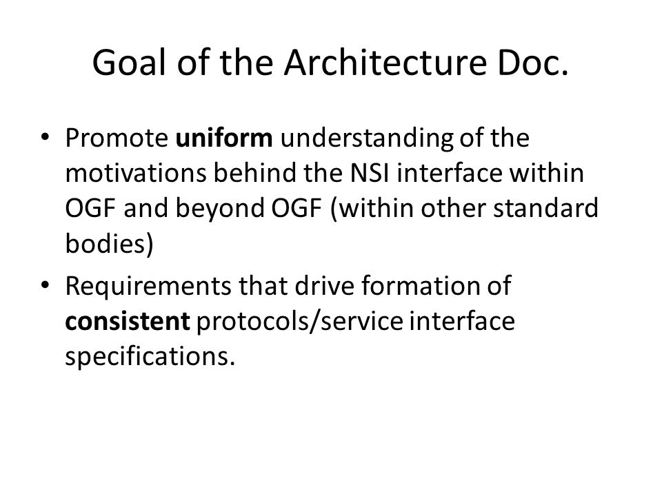 NSI Architecture Specification Four high-level sections – Context and Motivation Why NSI.