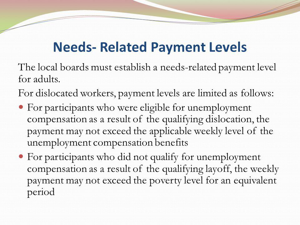 Needs- Related Payment Levels The local boards must establish a needs-related payment level for adults.