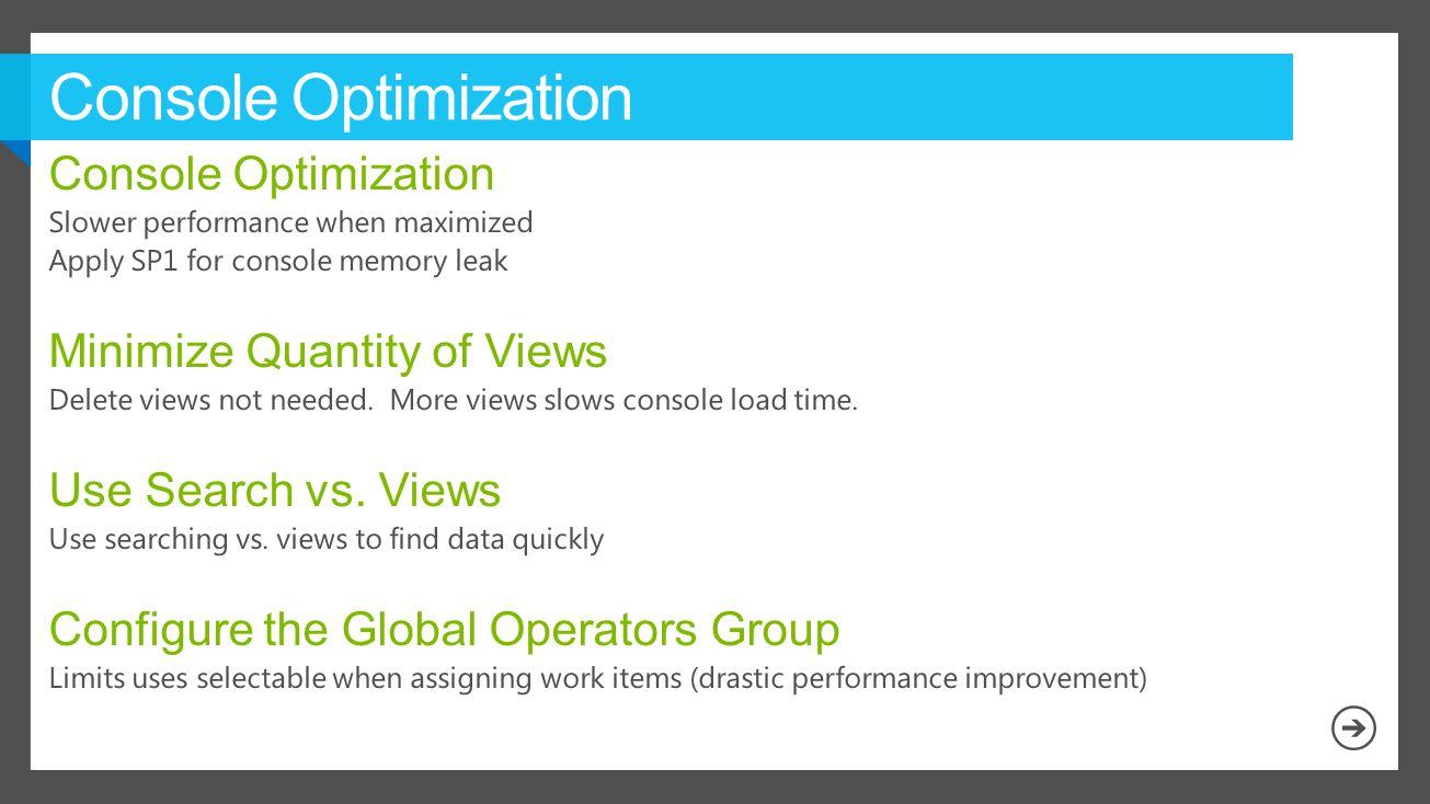 Console Optimization
