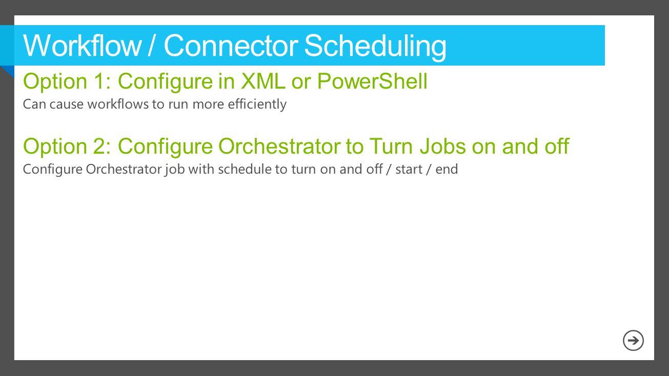 Workflow / Connector Scheduling