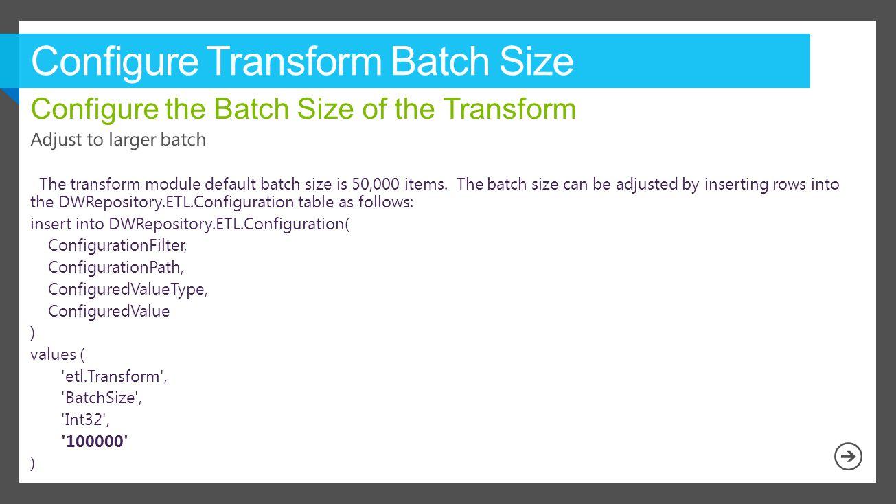 Configure Transform Batch Size