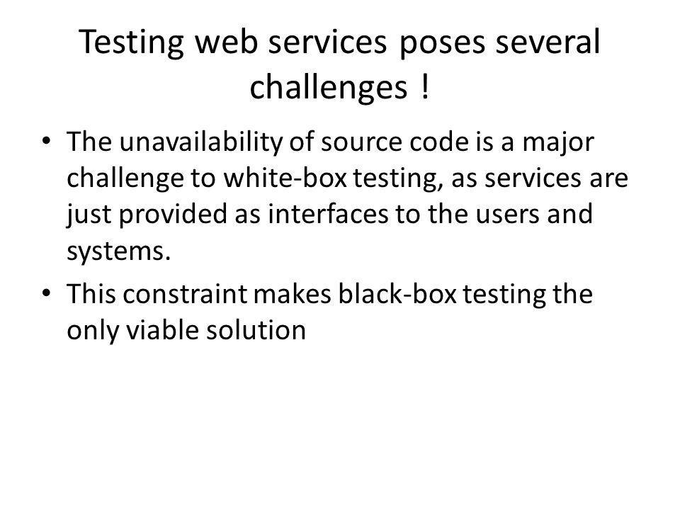 Testing web services poses several challenges .