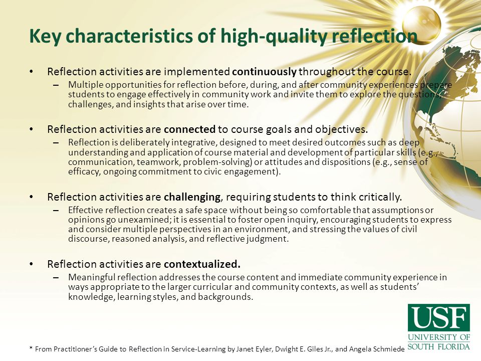 Key characteristics of high-quality reflection Reflection activities are implemented continuously throughout the course. – Multiple opportunities for