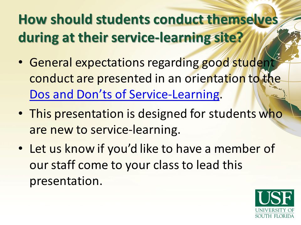 How should students conduct themselves during at their service-learning site? General expectations regarding good student conduct are presented in an