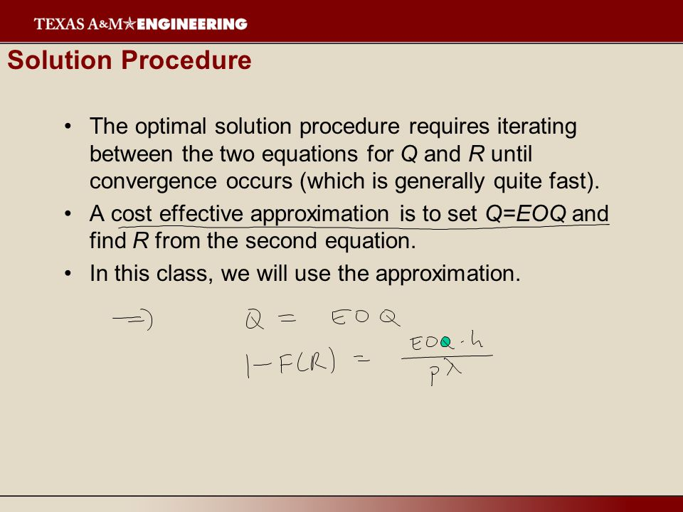 Solution Procedure The optimal solution procedure requires iterating between the two equations for Q and R until convergence occurs (which is generally quite fast).