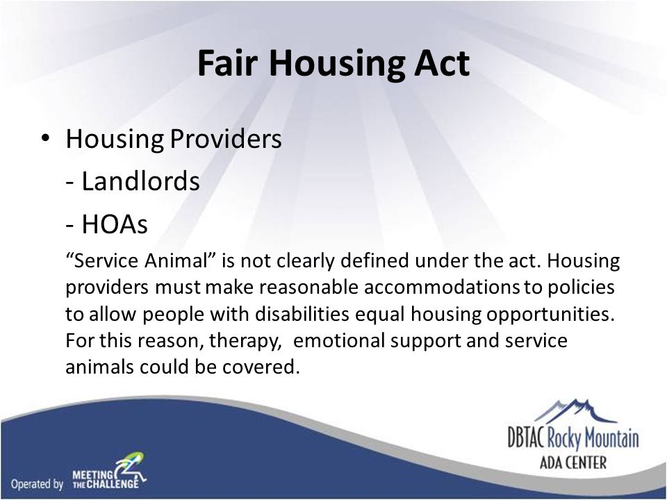 Fair Housing Act Housing Providers - Landlords - HOAs Service Animal is not clearly defined under the act.