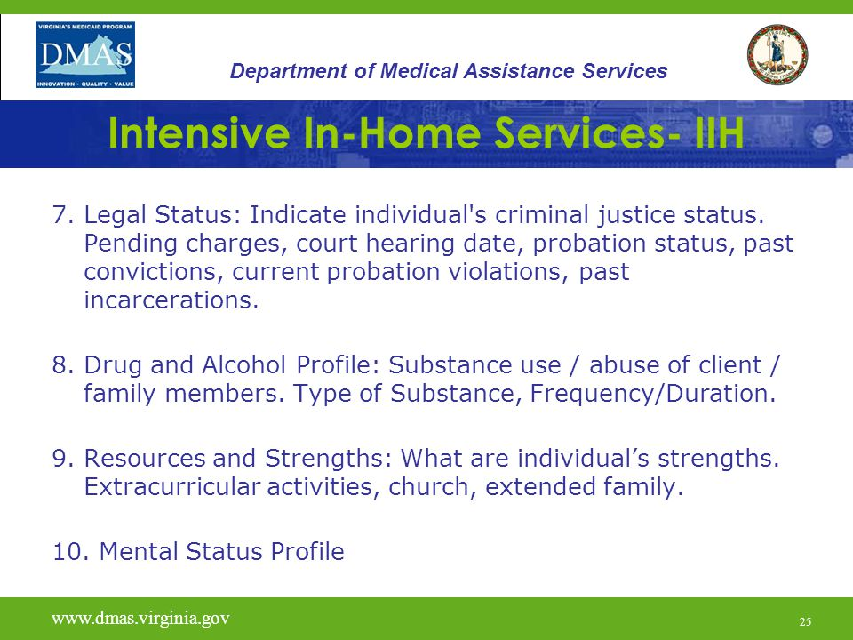 25 Intensive In-Home Services- IIH 7. Legal Status: Indicate individual s criminal justice status.