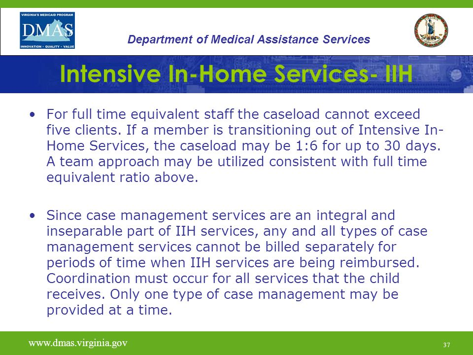 37 Intensive In-Home Services- IIH For full time equivalent staff the caseload cannot exceed five clients.