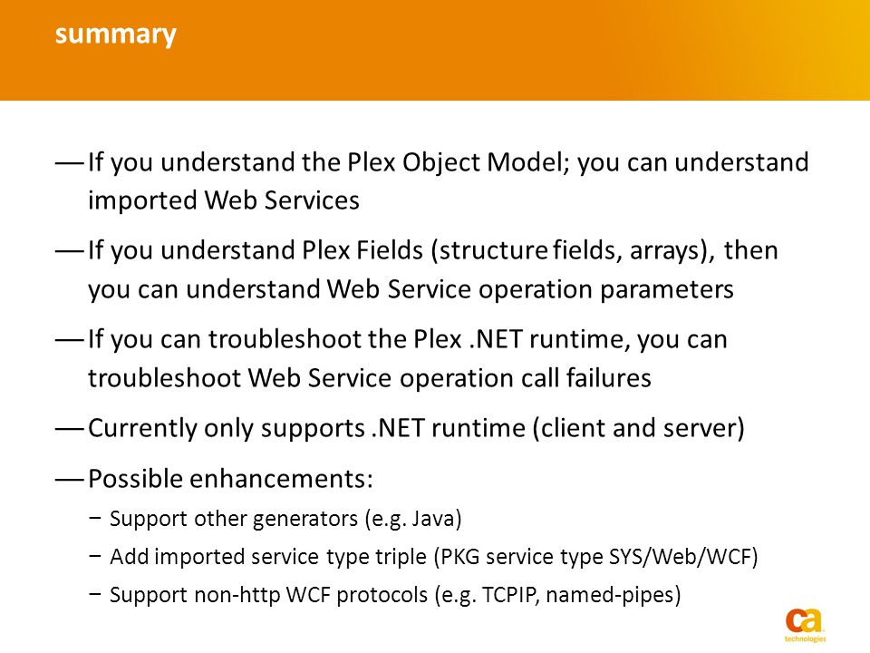 If you understand the Plex Object Model; you can understand imported Web Services If you understand Plex Fields (structure fields, arrays), then you c