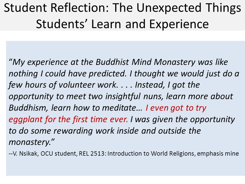Student Reflection: The Unexpected Things Students Learn and Experience My experience at the Buddhist Mind Monastery was like nothing I could have pre