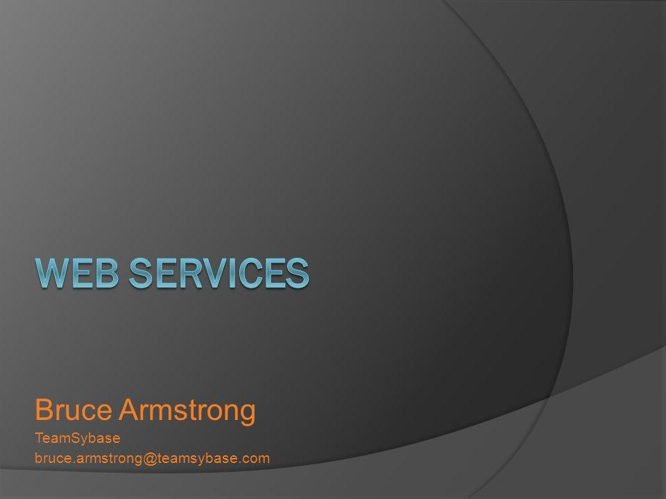 Bruce Armstrong TeamSybase bruce.armstrong@teamsybase.com