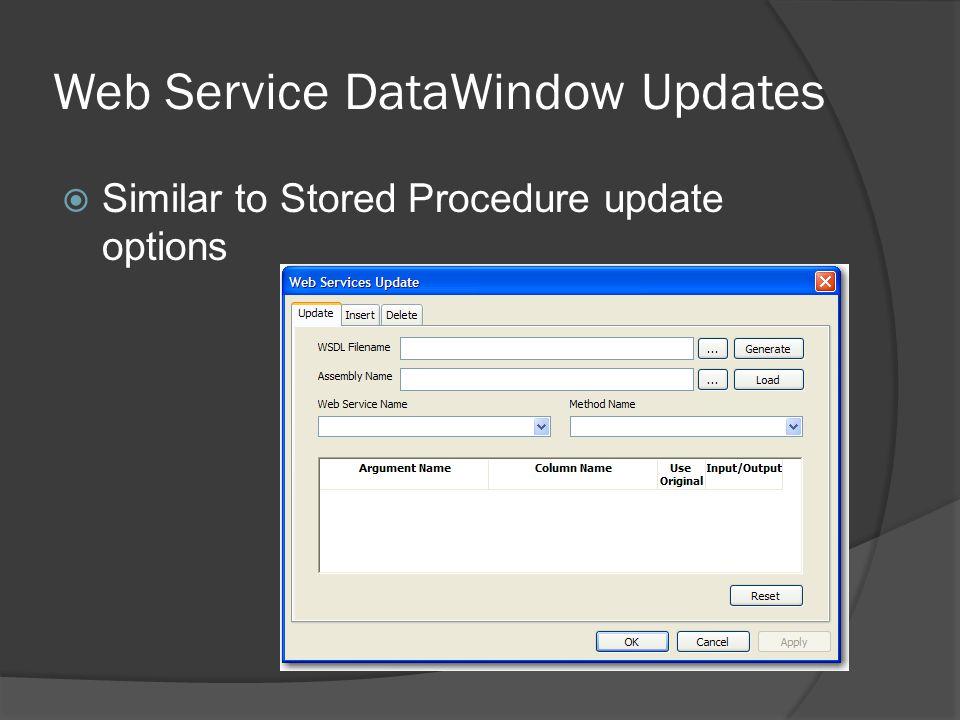 Web Service DataWindow Updates Similar to Stored Procedure update options