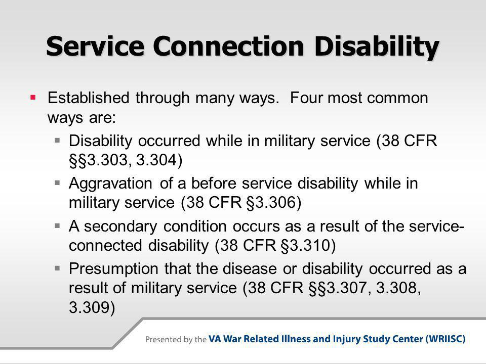 Service Connection Disability Established through many ways.