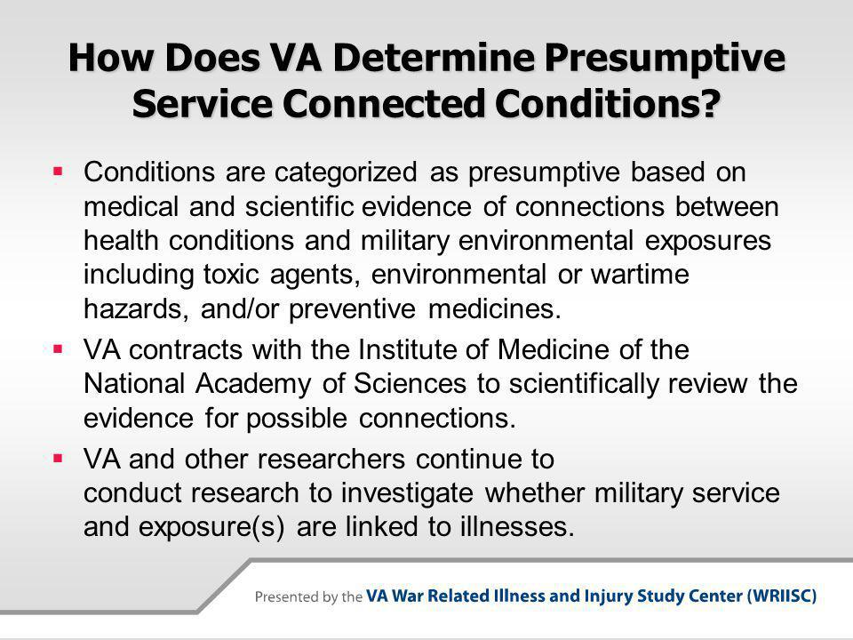 How Does VA Determine Presumptive Service Connected Conditions.