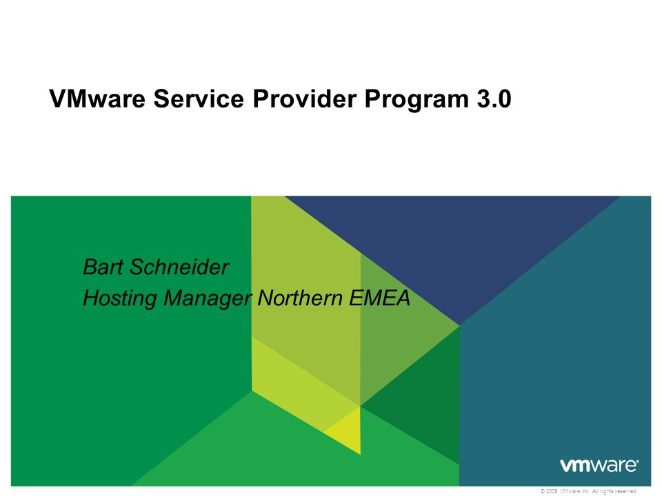 © 2009 VMware Inc. All rights reserved VMware Service Provider Program 3.0 Bart Schneider Hosting Manager Northern EMEA