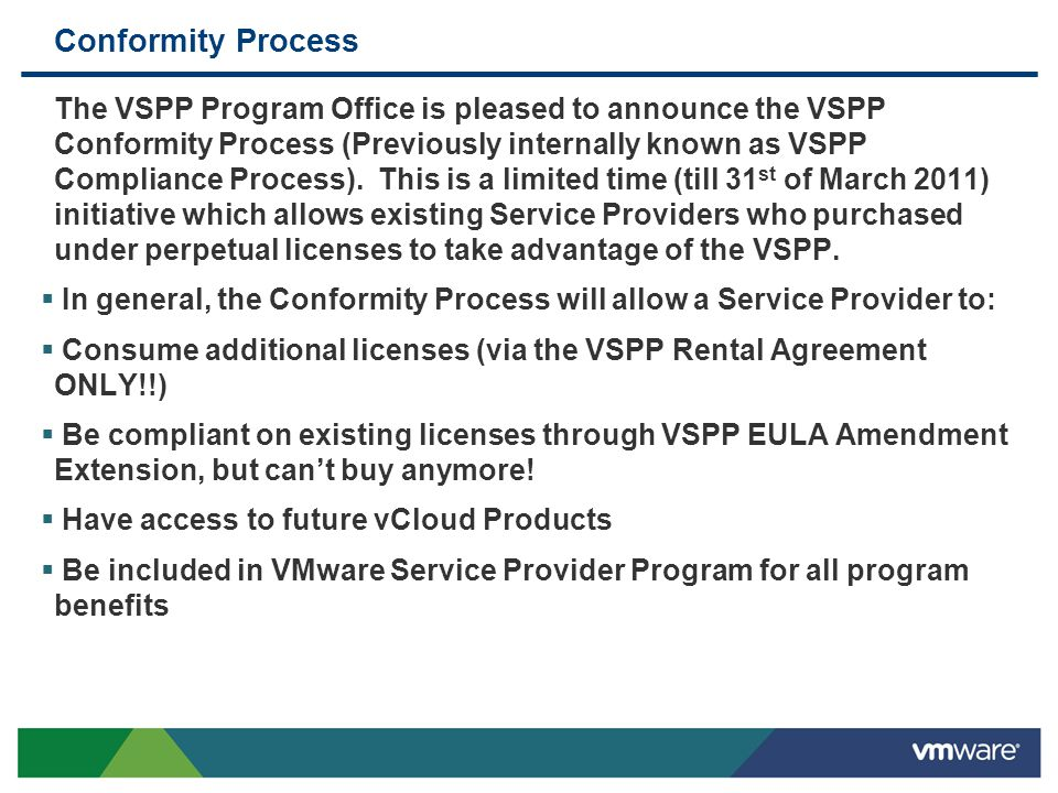 Conformity Process The VSPP Program Office is pleased to announce the VSPP Conformity Process (Previously internally known as VSPP Compliance Process)