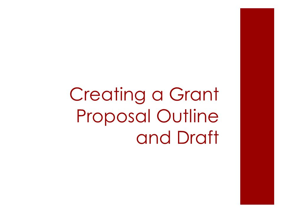 Creating a Grant Proposal Outline and Draft
