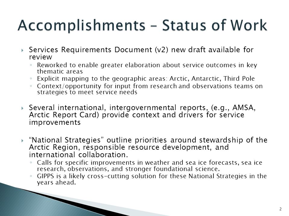 Service requirements paper is coming along Refine paper, complete service needs sections Need inputs from Antarctic and information from observations and research task teams Ensure alignment with WMO Service Strategy Implementation Plan Outstanding tasks from EC PORS 4 Outreach to indigenous groups (i.e., the ICC) Outreach to policy makers, e.g., Arctic Council, ATCM Liaise with the Antarctic task team and consider a subgroup for the Third Pole (also liaise with RAII) 3