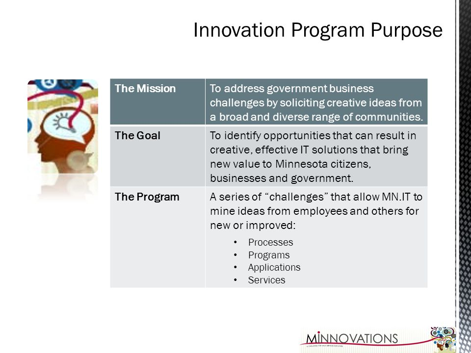 The MissionTo address government business challenges by soliciting creative ideas from a broad and diverse range of communities. The GoalTo identify o