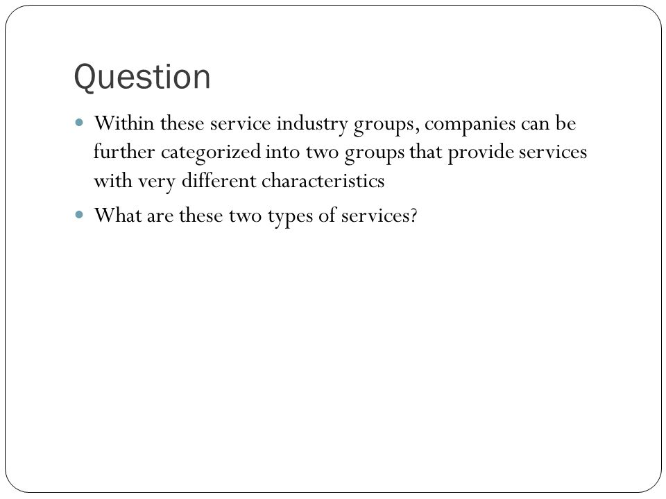 Categorizing Service Industries Services either involve transaction brokering or hands-on service Transaction brokering involves acting as an intermediary to facilitate a transaction In hands-on services the service provider and client need to interact directly Which of these categories has been most impacted by e- commerce?
