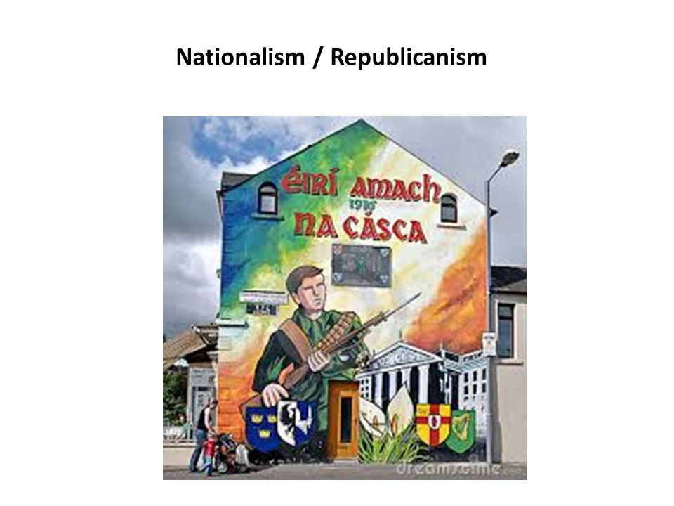 Nationalism / Republicanism