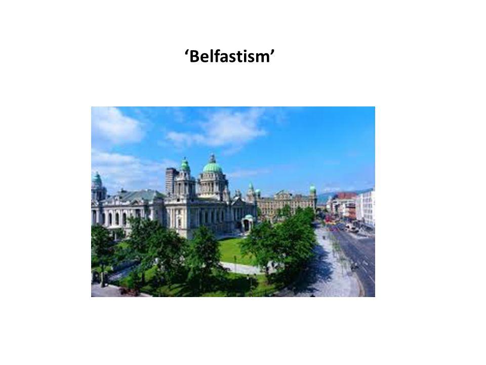 Belfastism