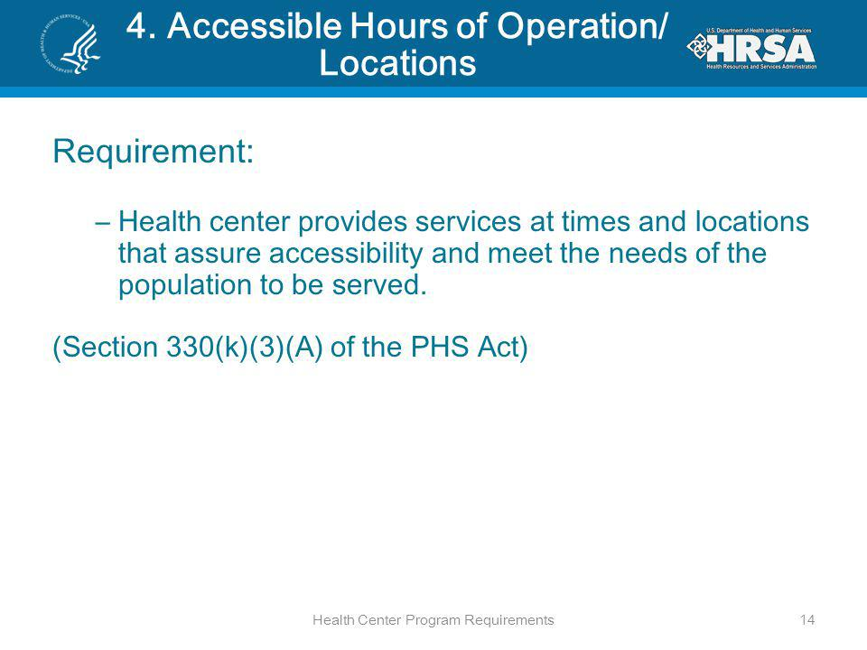 4. Accessible Hours of Operation/ Locations Requirement: –Health center provides services at times and locations that assure accessibility and meet th