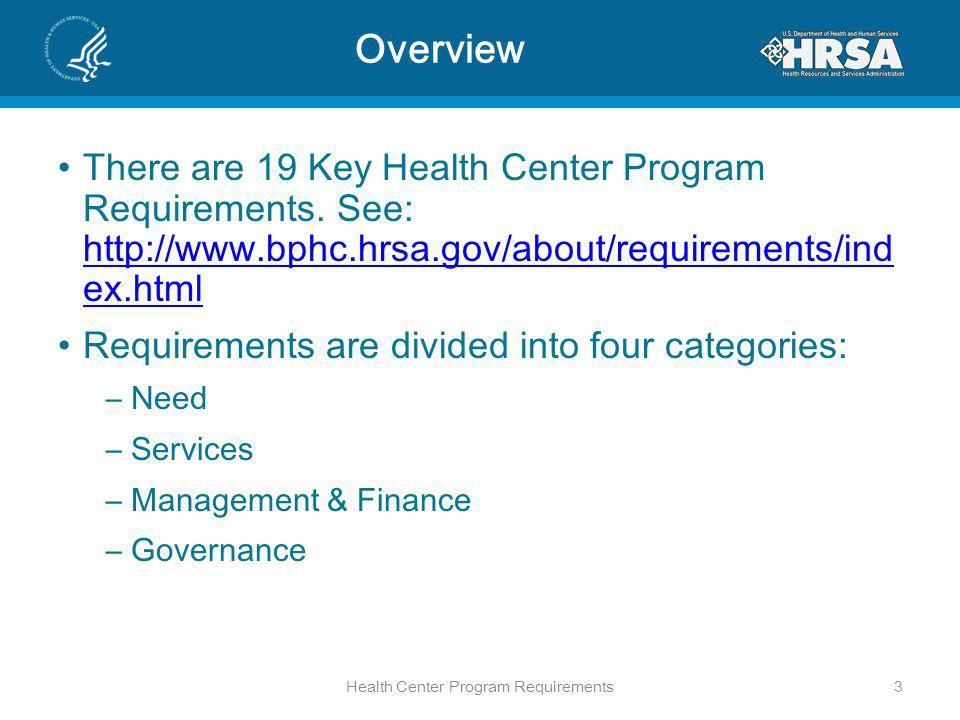 Overview There are 19 Key Health Center Program Requirements.