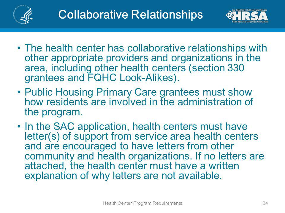 Collaborative Relationships The health center has collaborative relationships with other appropriate providers and organizations in the area, including other health centers (section 330 grantees and FQHC Look-Alikes).