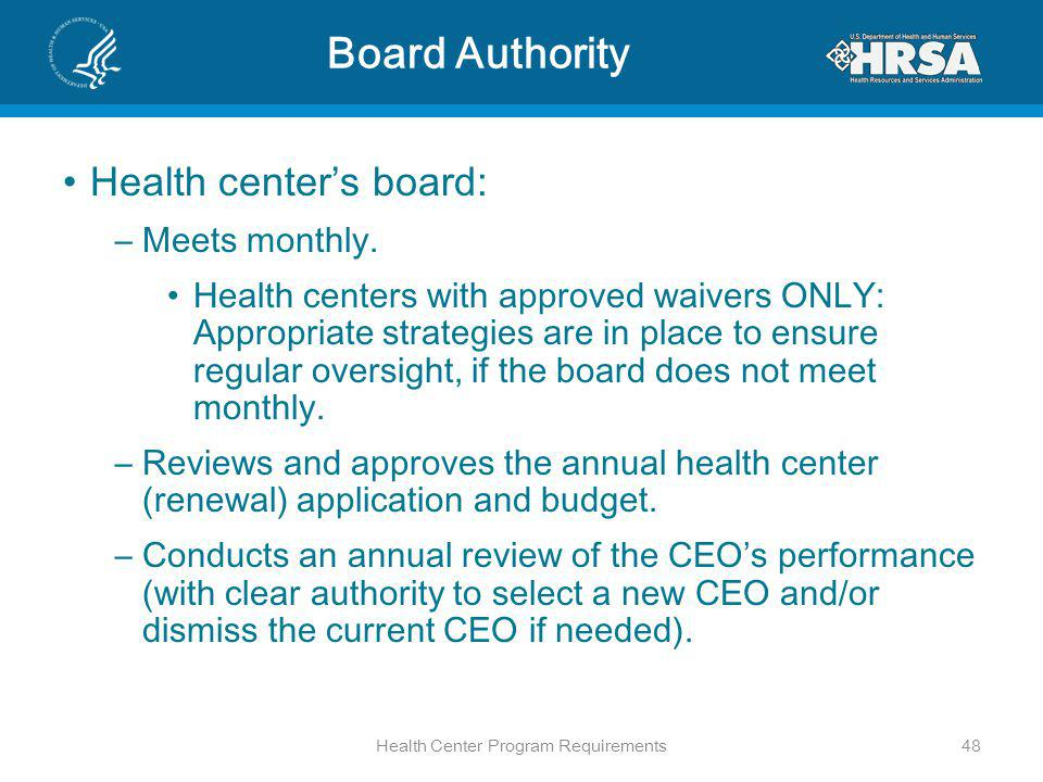 Board Authority Health centers board: –Meets monthly.