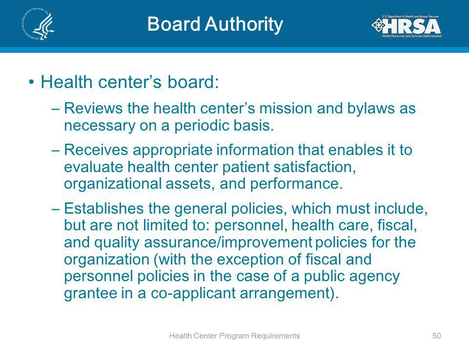 Board Authority Health centers board: –Reviews the health centers mission and bylaws as necessary on a periodic basis.