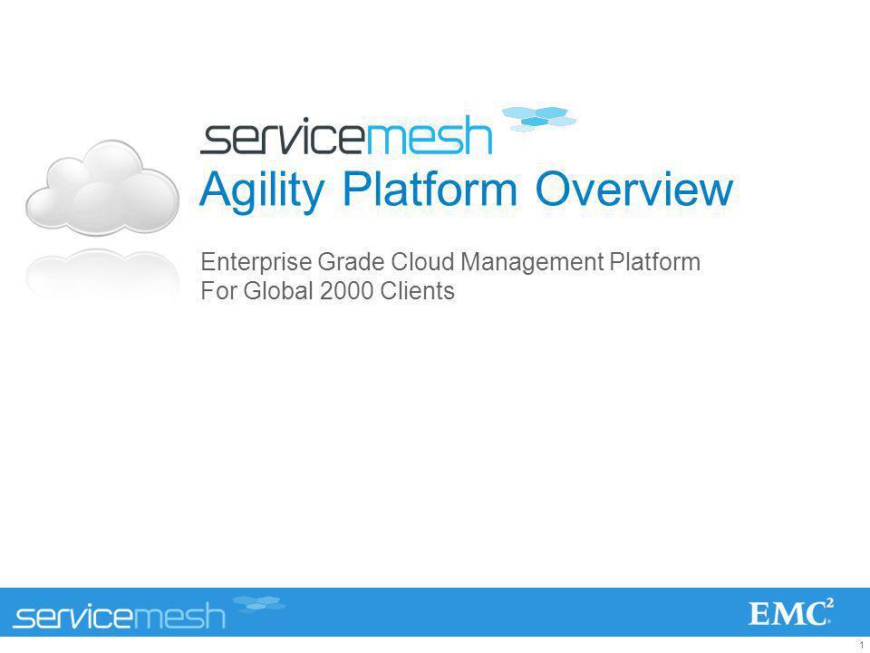 1 Agility Platform Overview Enterprise Grade Cloud Management Platform For Global 2000 Clients