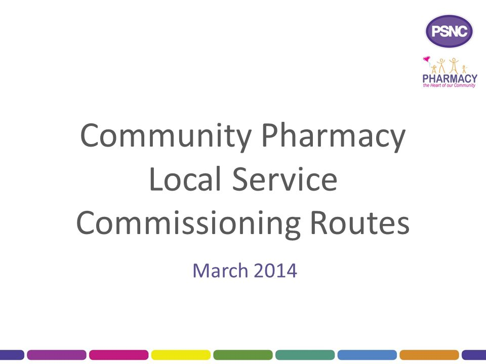 Community Pharmacy Local Service Commissioning Routes March 2014