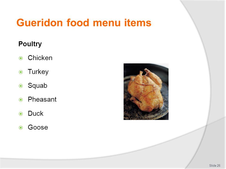 Gueridon food menu items Poultry Chicken Turkey Squab Pheasant Duck Goose Slide 26