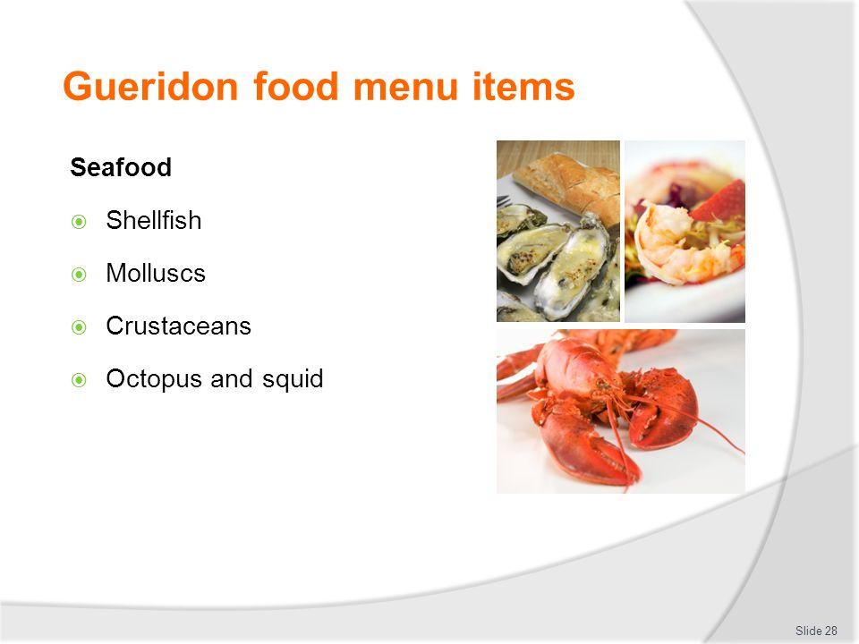 Gueridon food menu items Seafood Shellfish Molluscs Crustaceans Octopus and squid Slide 28