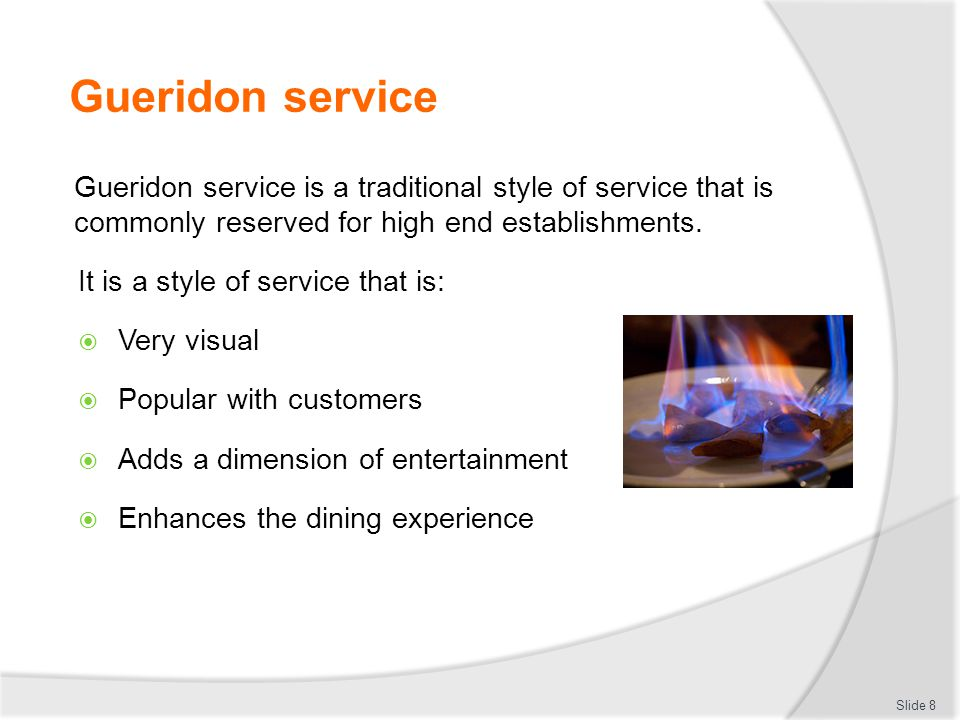 Gueridon service Gueridon service is a traditional style of service that is commonly reserved for high end establishments.