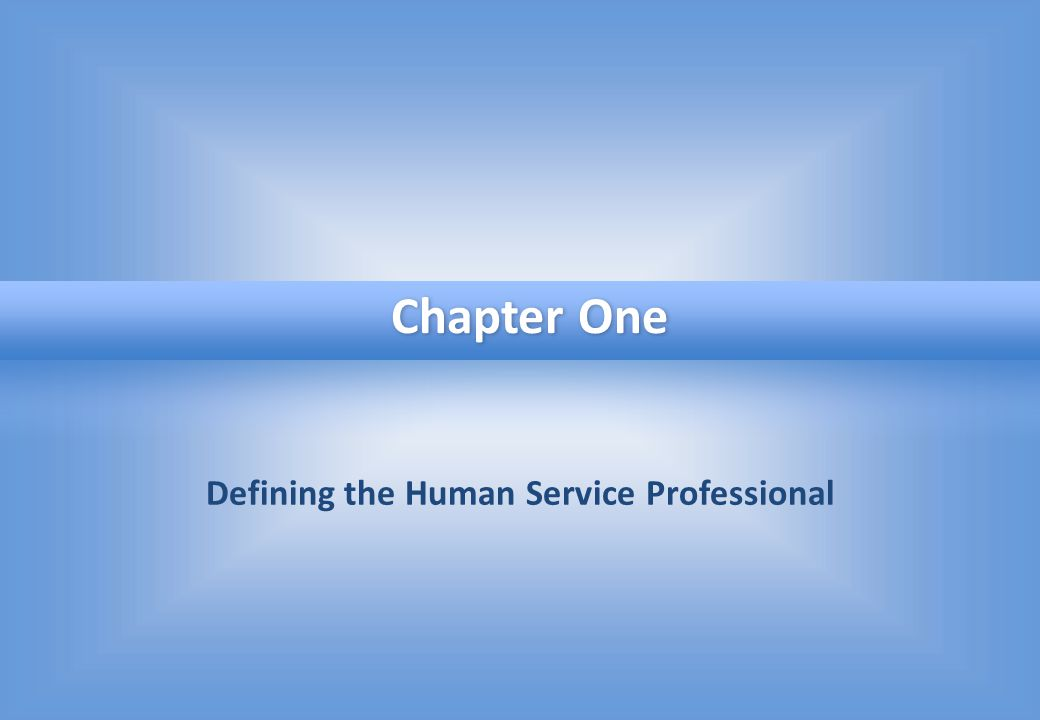 Defining the Human Service Professional Chapter One