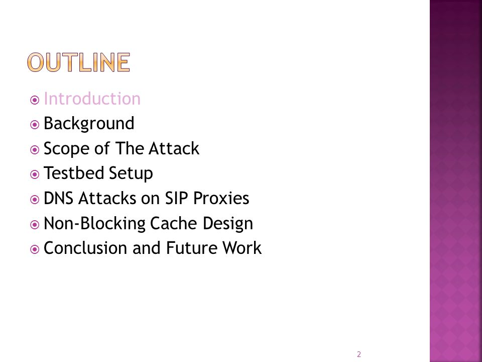 Introduction Background Scope of The Attack Testbed Setup DNS Attacks on SIP Proxies Non-Blocking Cache Design Conclusion and Future Work 2