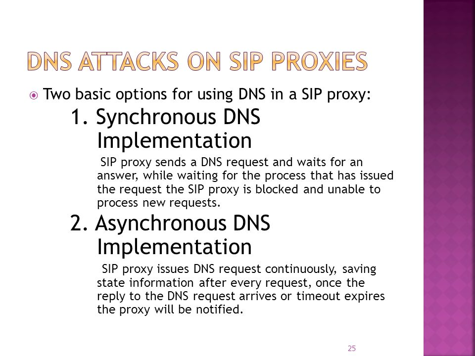 Two basic options for using DNS in a SIP proxy: 1.