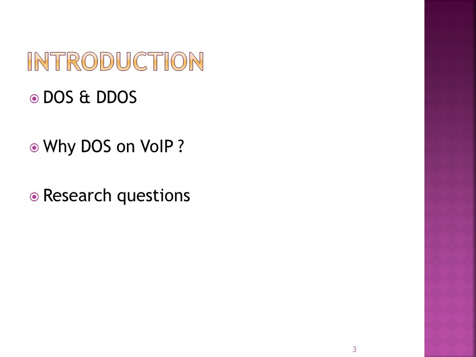 DOS & DDOS Why DOS on VoIP ? Research questions 3