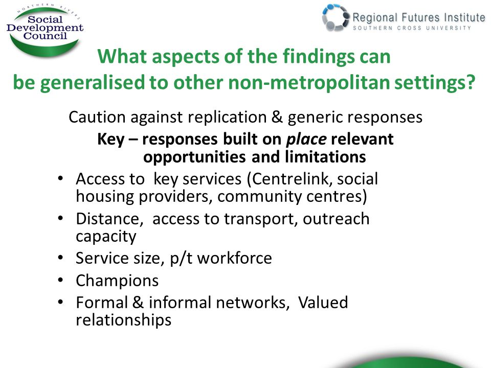 What aspects of the findings can be generalised to other non-metropolitan settings.