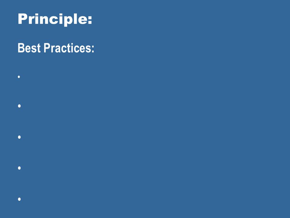 Principle: Best Practices: