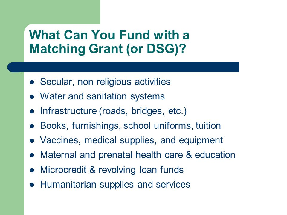 What Can You Fund with a Matching Grant (or DSG).
