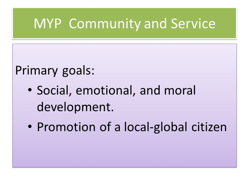 Primary goals: Social, emotional, and moral development. Promotion of a local-global citizen Primary goals: Social, emotional, and moral development.