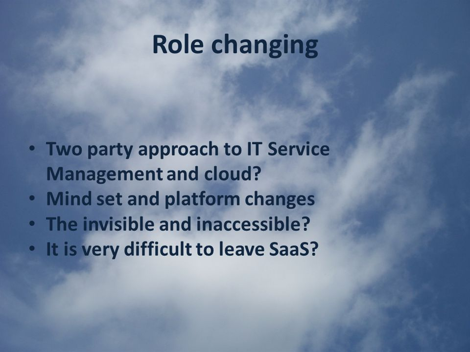 Role changing Two party approach to IT Service Management and cloud.
